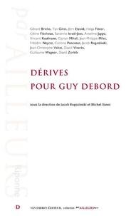 Jacob Rogozinski et Michel Vanni - Dérives pour Guy Debord.