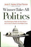 Jacob S. Hacker - Winner-Take-All Politics: How Washington Made the Rich Richer - And Turned Its Back on the Middle Class.