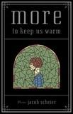 Jacob Scheier et Mark A. Long - More to Keep Us Warm.