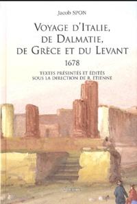 Jacob Spon - Voyage d'Italie, de Dalmatie, de Grèce et du Levant (1678).
