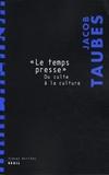 """Jacob Taubes - """"Le temps presse"""" - Du culte à la culture."""