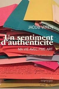 Jacob Wren et Daniel Canty - Un sentiment d'authenticité - Ma vie avec PME-ART.