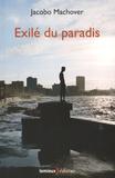 Jacobo Machover - Exilé du paradis.
