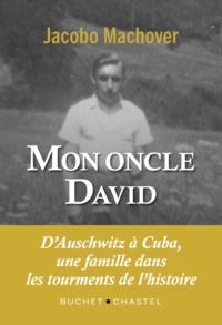 Jacobo Machover - Mon Oncle David.