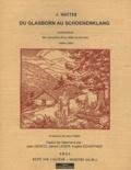 Jacobus Matter - Du Glasborn au Schoenenklang - Chronique des marcairies de la Vallée de Munster 1490-1847.