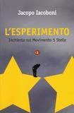 Jacopo Iacoboni - L'esperimento - Inchiesta sul Movimento 5 stelle.