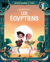 Jacopo Olivier et Clarissa Corradin - Nathan explore le temps  : Une journée chez les Egyptiens.
