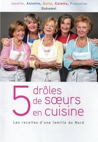 5 drôles de soeurs en cuisine - Les recettes dune famille du Nord.pdf