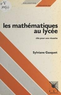 Jacquart - Les mathématiques au lycée - Clés pour une réussite.
