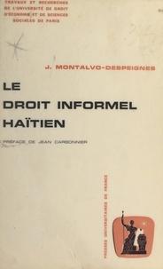 Jacquelin Montalvo-Despeignes et Jean Carbonnier - Le droit informel haïtien - Approche socio-ethnographique.