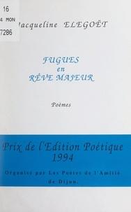 Jacqueline Élégoët et Georges Chillon - Fugues en rêve majeur.