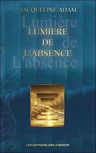 Jacqueline Adam - Lumière de l'Absence.