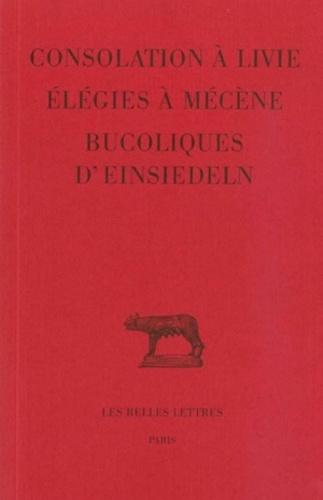 Jacqueline Amat - Consolation à Livie, Elégies à Mécène. - Bucoliques d'Einsiedeln.
