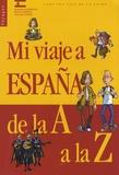 Jacqueline Angibeaud et Michel Landron - Mi viaje a España de la A a la Z.