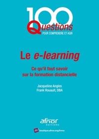 Jacqueline Angles et Frank Rouault - Le e-learning - Ce qu'il faut savoir sur la formation distancielle.