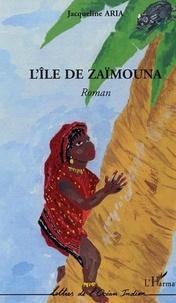 Jacqueline Aria - L'ile de Zaïmouna.