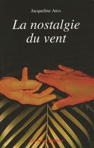 Jacqueline Aria - La nostalgie du vent.