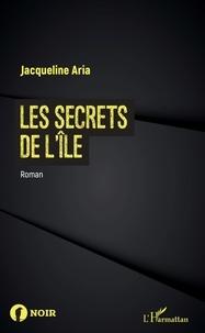Jacqueline Aria - Les Secrets de l'île.