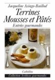 Jacqueline Asingo-Baillod - Terrines, mousses et pâtés - Entrées gourmandes.