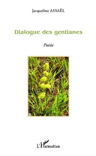 Jacqueline Assaël - Dialogue des gentianes.