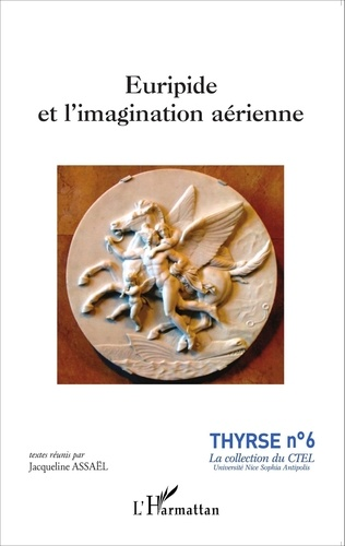 Jacqueline Assaël - Euripide et l'imagination aérienne.