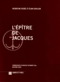 Jacqueline Assaël et Elian Cuvillier - L'épitre de Jacques.