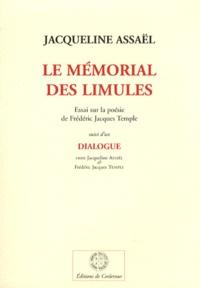 Jacqueline Assaël - Le mémorial des limules - Essai sur la poésie de Frédéric Jacques Temple suivi d'un Dialogue entre Frédéric Jacques Temple & Jacqueline Assaël.