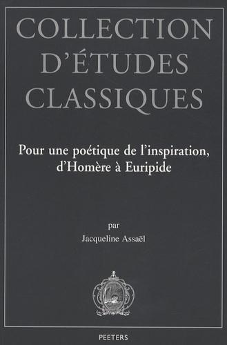 Jacqueline Assaël - Pour une poétique de l'inspiration, d'Homère à Euripide.