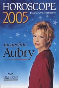Jacqueline Aubry - Horoscope 2005 - L'année des sentiments.