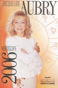 Jacqueline Aubry - Horoscope 2006.