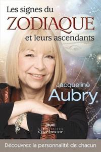 Jacqueline Aubry - Les signes du zodiaque et leurs ascendants.