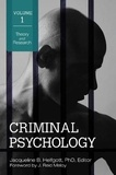 Jacqueline B. Helfgott - Criminal Psychology - 4 Volumes : Theory and Research ; Typologies, Mental Disorders, and Profiles ; Implications for Forensic Assessment, Policing and the Courts ; Implications for Juvenile Justice, Corrections, and Reentry.