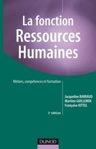 Jacqueline Barraud et Martine Guillemin - La fonction Ressources Humaines - 3e éd. - Métiers, compétences et formation.