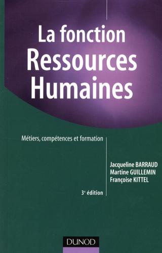 Jacqueline Barraud et Martine Guillemin - La fonction Ressources Humaines - Métiers, compétences et formation.