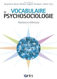 Jacqueline Barus-Michel et Eugène Enriquez - Vocabulaire de psychosociologie - Références et postions.