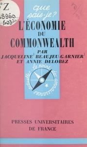 Jacqueline Beaujeu-Garnier et Annie Delobez - L'économie du Commonwealth.