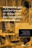 Jacqueline Beckers et Jacques Crinon - Approche par compétences et réduction des inégalités entre élèves - De l'analyse des situations scolaires à la formation des enseignants.