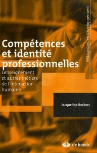 Jacqueline Beckers - Compétences et identité professionnelles - L'enseignement et autres métiers de l'interaction humaine.