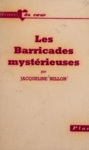 Jacqueline Bellon - Les barricades mystérieuses.