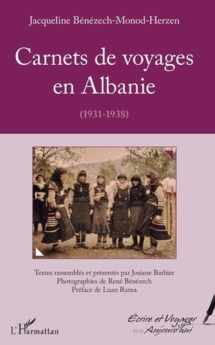 Jacqueline Bénézech-Monod-Herzen - Carnets de voyages en Albanie (1931-1938).