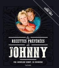 Jacqueline Benoit - Les recettes préférées de Johnny.