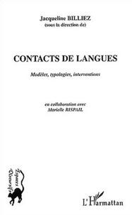 Jacqueline Billiez - Contacts de langues - Modèles, typologies, interventions.