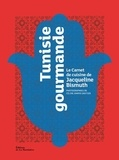 Jacqueline Bismuth - Tunisie gourmande - Le carnet de cuisine de Jacqueline Bismuth.