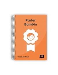 Jacqueline Bloyet et Marion Finot - Guide Parler Bambin.