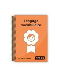 Jacqueline Bloyet et Marion Finot - Langage Vocabulaire TPS/PS.