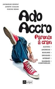Jacqueline Bonifay et Annette Coulom - Ado accro, parents à cran - Psychanalyse des addictions.