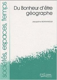 Du bonheur d'être géographe - Jacqueline Bonnamour |