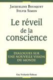 Jacqueline Bousquet et Sylvie Simon - Le réveil de la conscience - Dialogues sur une nouvelle vision du monde.