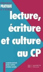 Jacqueline Boussion et Michèle Schöttke - Lecture, écriture et culture au CP.