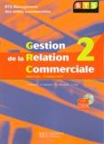 Jacqueline Brassart et Ugo Brassart - Gestion de la relation commerciale BTS - Tome 2 Mercatique - Communication. 1 Cédérom